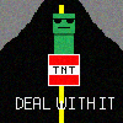 Creeper: Deal With it.