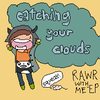 Request: Catching your Clouds *Madison_Culp*