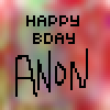 Happy BDay To My Firend Anon!
